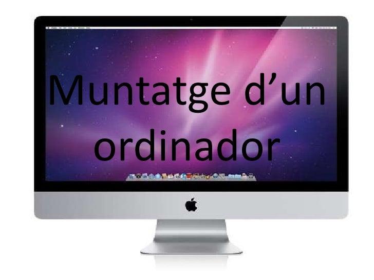 Muntatge d'un ordinador<br />