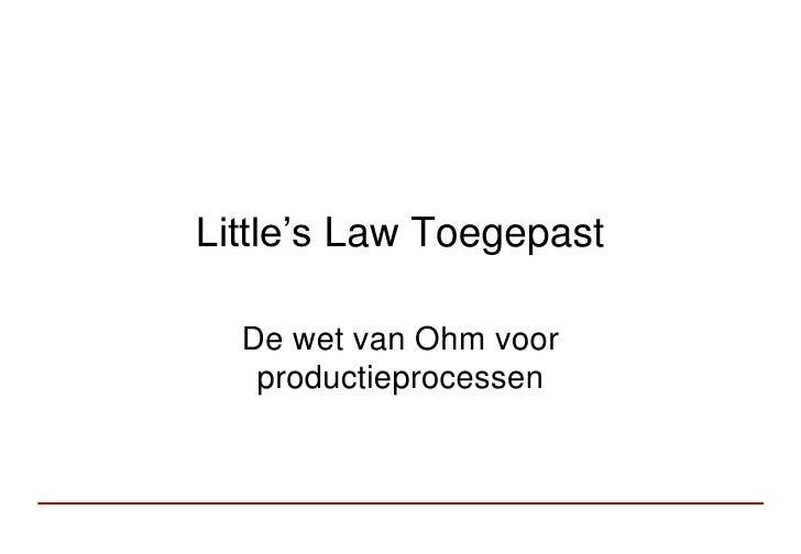 Little'sLaw Toegepast<br />De wet van Ohm voor productieprocessen<br />