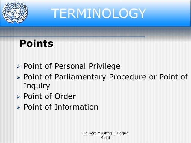 Terminology TERMINOLOGY Points      Point of Point of Inquiry Point of Point of  Personal Privilege Parliamentary Proc...