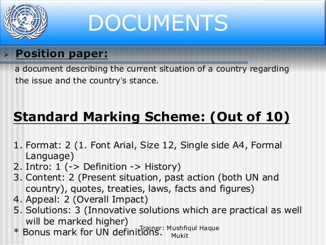 Document DOCUMENTS   Position paper: a document describing the current situation of a country regarding the issue and the...