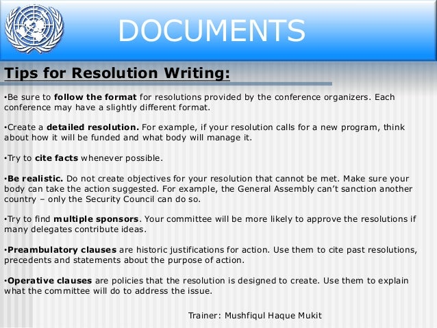 DOCUMENTS Tips for Resolution Writing: •Be sure to follow the format for resolutions provided by the conference organizers...
