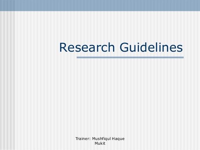 Research Guidelines  Trainer: Mushfiqul Haque Mukit