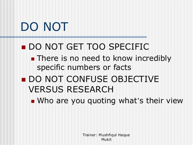 DO NOT   DO NOT GET TOO SPECIFIC     There is no need to know incredibly specific numbers or facts  DO NOT CONFUSE OBJE...