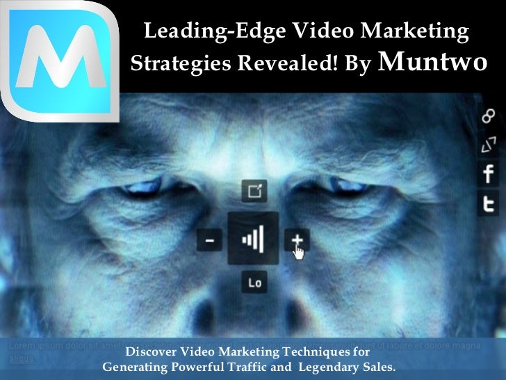 Leading-Edge Video Marketing  Strategies Revealed! By  Muntwo Discover Video Marketing Techniques for  Generating Powerful...