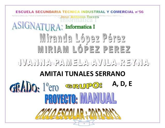 AMITAI TUNALES SERRANO                   A, D, E            1