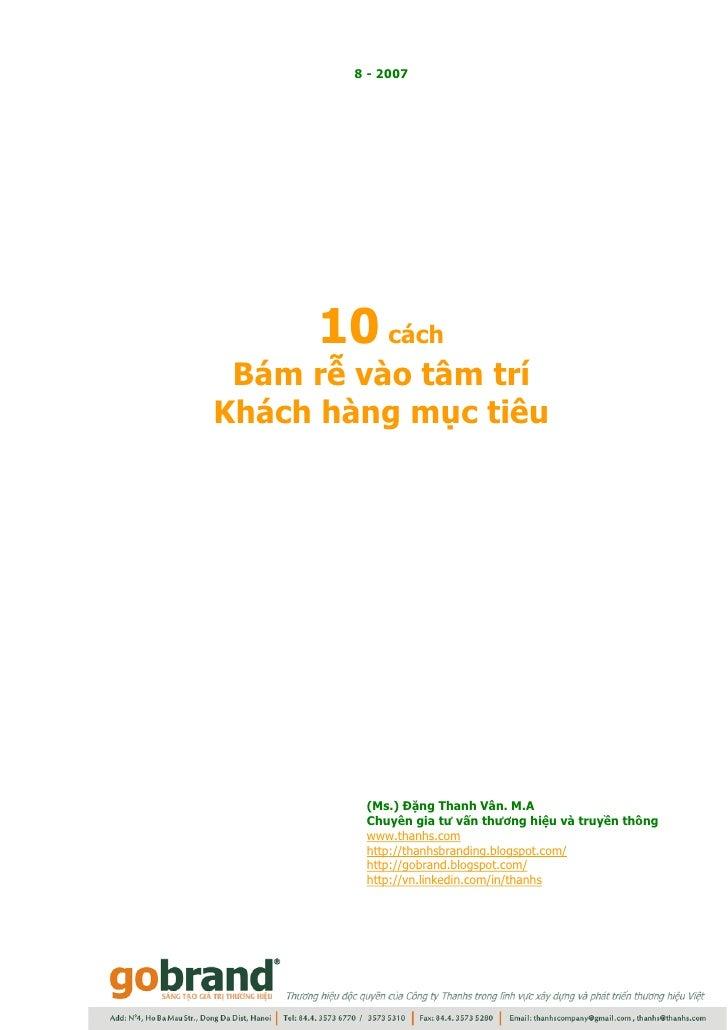 8 - 2007          10 cách  Bám rễ vào tâm trí Khách hàng mục tiêu             (Ms.) Đặng Thanh Vân. M.A         Chuyên gia...