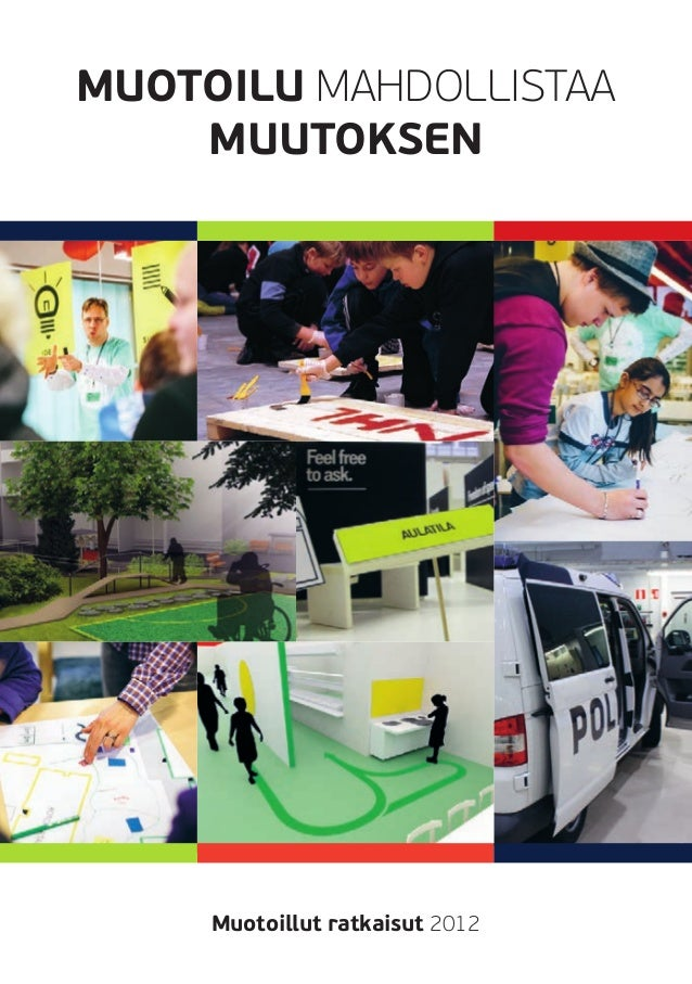 MUOTOILU MAHDOLLISTAA    MUUTOKSEN     Muotoillut ratkaisut 2012