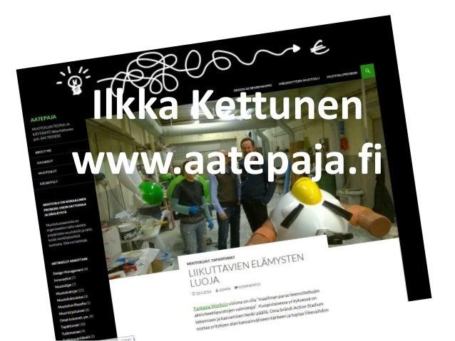 Ilkka Kettunen www.aatepaja.fi