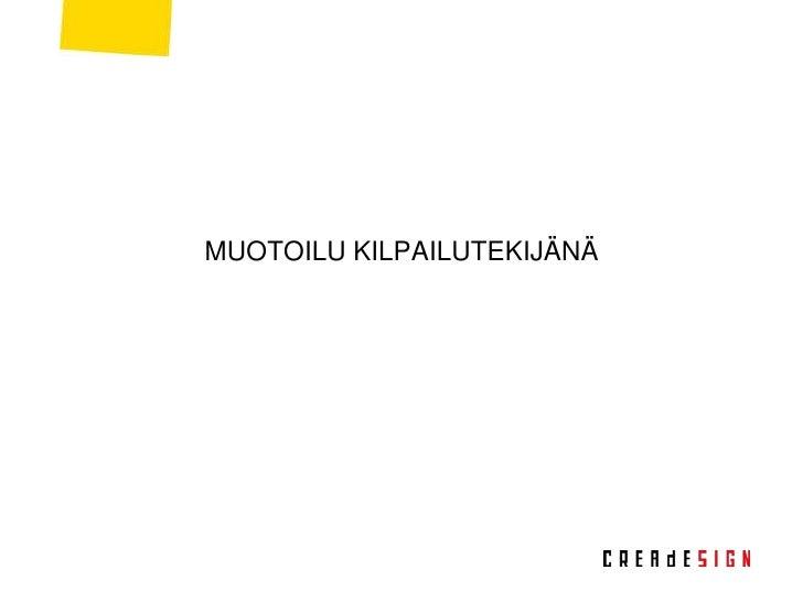 MUOTOILU KILPAILUTEKIJÄNÄ