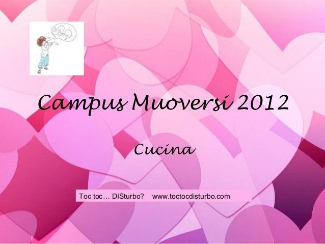 Campus Muoversi 2012CucinaToc toc… DISturbo? www.toctocdisturbo.com
