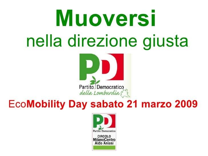 Muoversi   nella direzione giusta Eco Mobility Day sabato 21 marzo 2009
