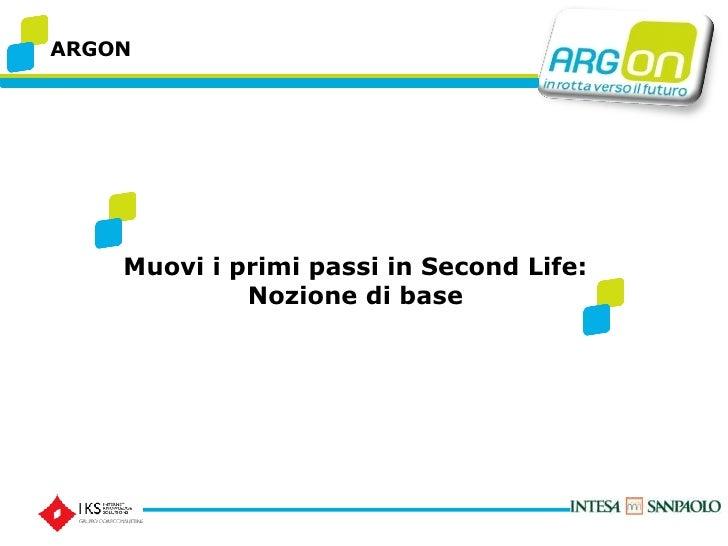 ARGON Muovi i primi passi in Second Life: Nozione di base