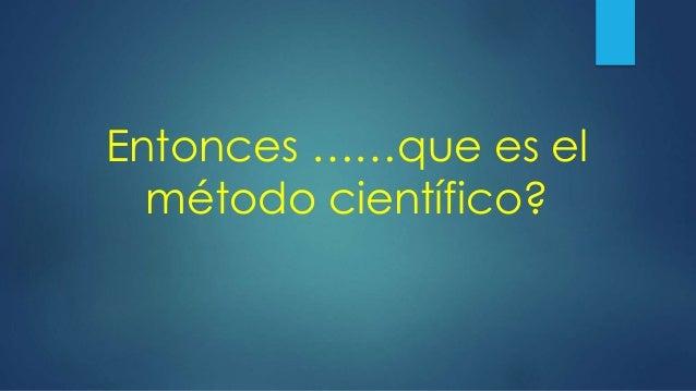 Mu oz jorge analisis metodo cientifico for En que consiste el metodo cientifico