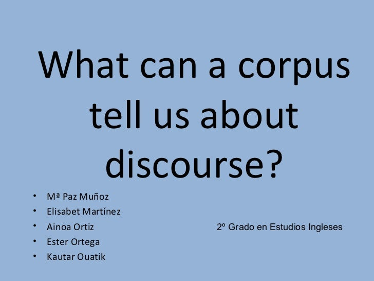 What can a corpus tell us about discourse