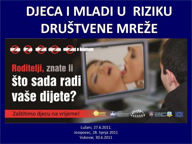 Lužani, 27.6.2011.Josipovac, 28. lipnja 2011   Vukovar, 30.6.2011