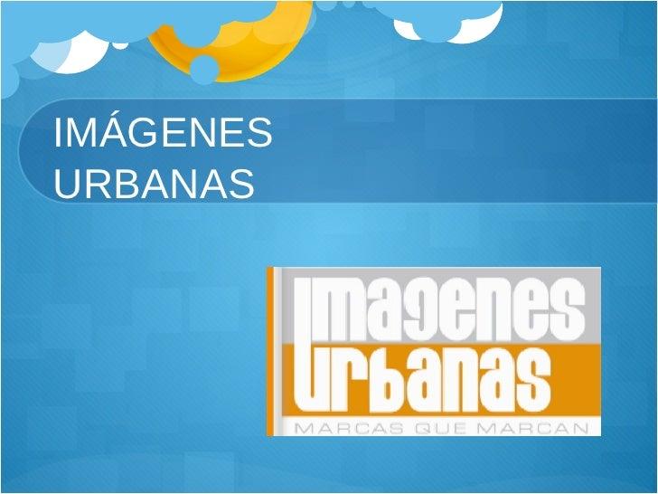 IMÁGENES URBANAS