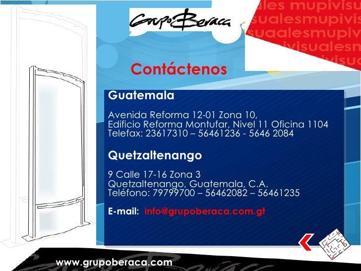 Contáctenos Guatemala Avenida Reforma 12-01 Zona 10, Edificio Reforma Montufar, Nivel 11 Oficina 1104 Telefax: 23617310 – ...