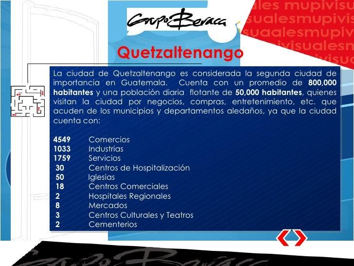 La ciudad de Quetzaltenango es considerada la segunda ciudad de importancia en Guatemala.  Cuenta con un promedio de  800,...