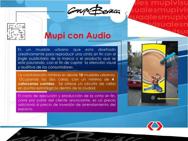 Mupi con Audio La contratación mínima es desde  10  muebles urbanos.  Ocupando las dos caras, con un mínimo de  4 catorcen...