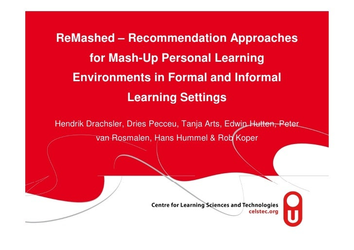 ReMashed – Recommendation Approaches          for Mash-Up Personal Learning     Environments in Formal and Informal       ...
