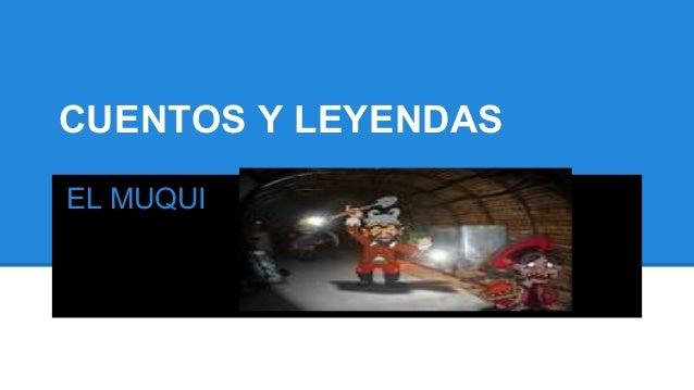CUENTOS Y LEYENDAS EL MUQUI