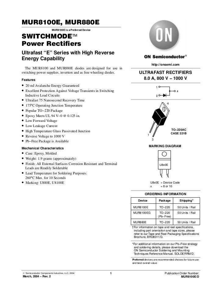 "MUR8100E, MUR880E                           MUR8100E is a Preferred DeviceSWITCHMODE™Power RectifiersUltrafast ""E'' Series..."