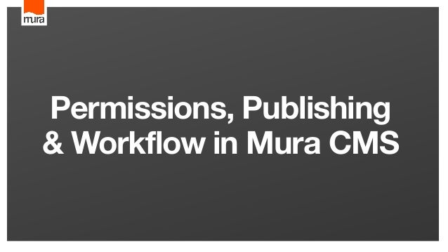 Permissions, Publishing & Workflow in Mura CMS