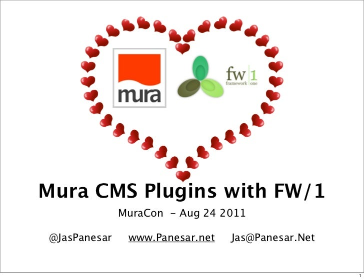 Mura CMS Plugins with FW/1              MuraCon - Aug 24 2011@JasPanesar    www.Panesar.net   Jas@Panesar.Net