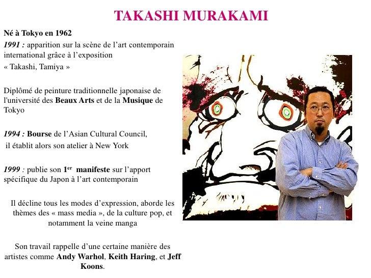 TAKASHI MURAKAMINé à Tokyo en 19621991 : apparition sur la scène de l'art contemporaininternational grâce à l'exposition« ...