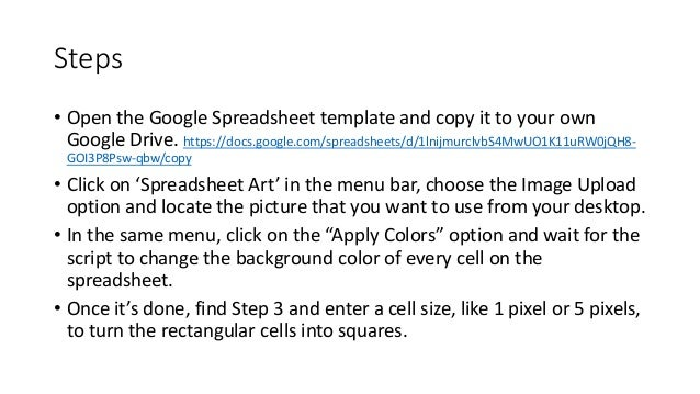Steps • Open the Google Spreadsheet template and copy it to your own Google Drive. https://docs.google.com/spreadsheets/d/...