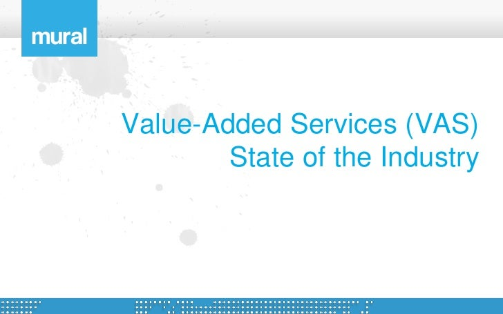 Value-Added Services (VAS)         State of the Industry