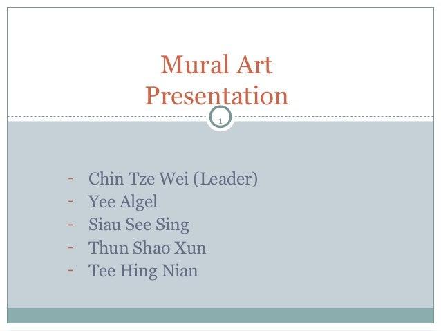 1 - Chin Tze Wei (Leader) - Yee Algel - Siau See Sing - Thun Shao Xun - Tee Hing Nian Mural Art Presentation