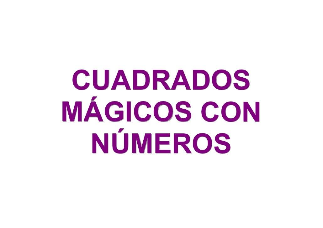 CUADRADOS MÁGICOS CON  NÚMEROS