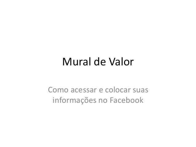 Mural de Valor Como acessar e colocar suas informações no Facebook