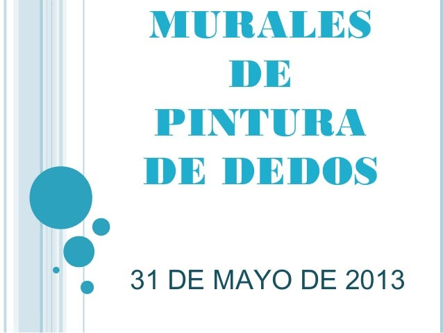 MURALES DE PINTURA DE DEDOS 31 DE MAYO DE 2013