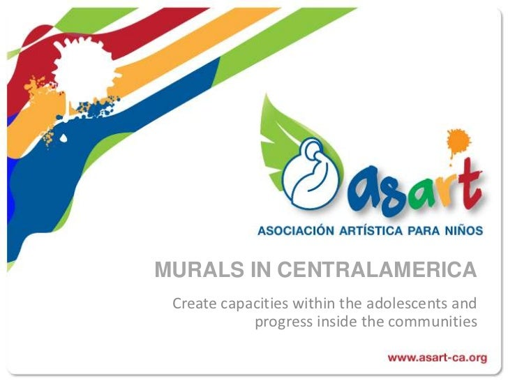 MURALS IN CENTRALAMERICA<br />Create capacities within the adolescents and progress inside the communities<br />