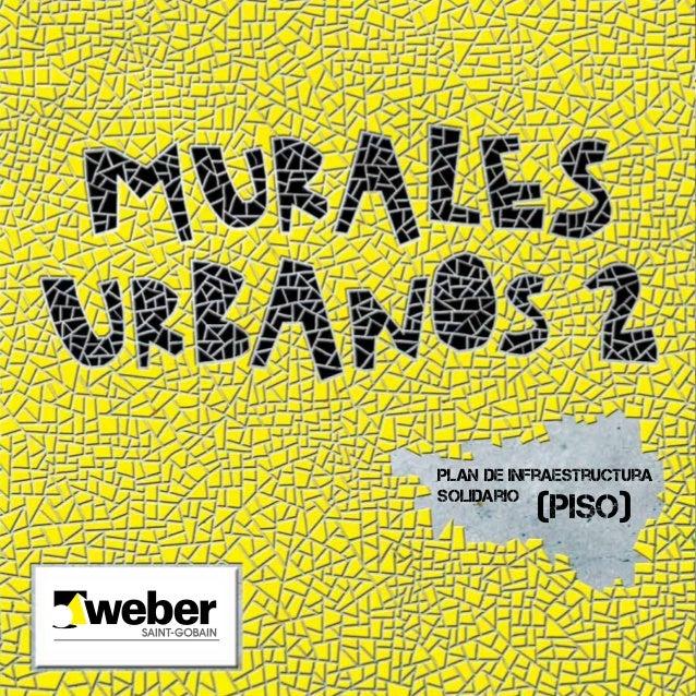 Murales Urbanos 2 1 Plan de Infraestructura Solidario (PISO)