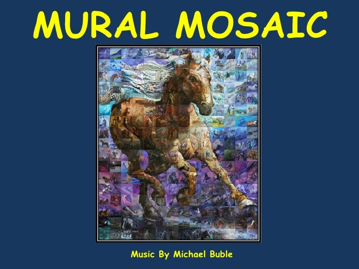 MURAL MOSAIC Music By Michael Buble