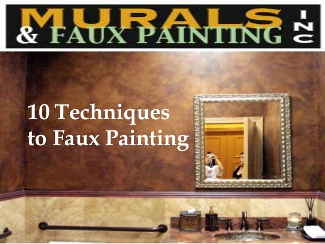10 Techniques to Faux Painting