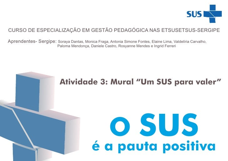 CURSO DE ESPECIALIZAÇÃO EM GESTÃO PEDAGÓGICA NAS ETSUSETSUS-SERGIPEAprendentes- Sergipe: Soraya Dantas, Monica Fraga, Anto...