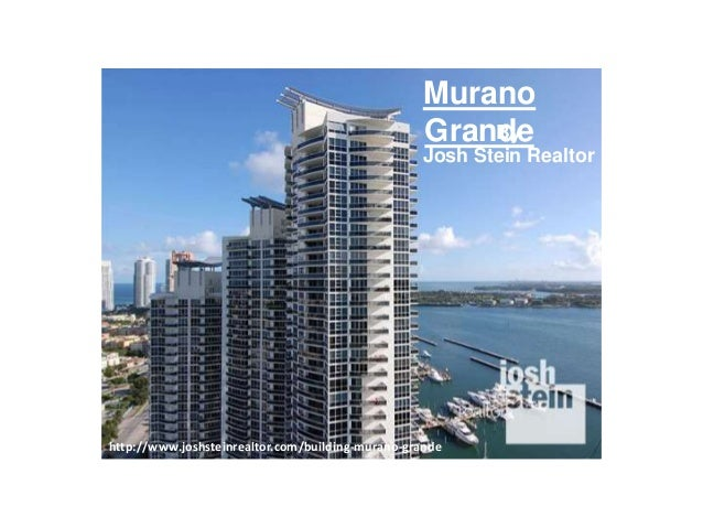 Murano Grande http://www.joshsteinrealtor.com/building-murano-grande By Josh Stein Realtor