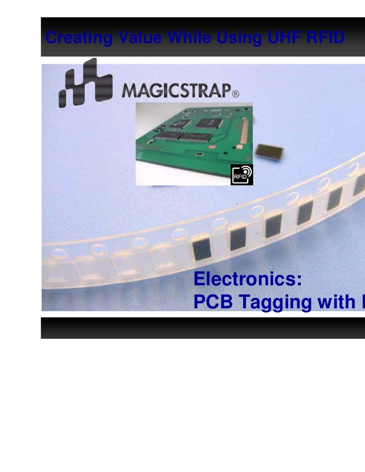 Creating Value While Using UHF RFID                 Electronics:                 PCB Tagging with Magicstrap              ...