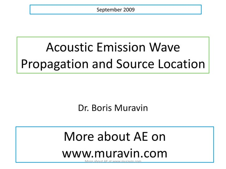 Acoustic Emission Wave Propagation and Source Location<br />Dr. Boris Muravin<br />More at www.muravin.com<br />More about...