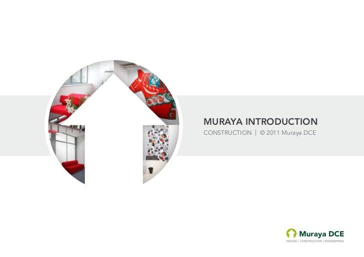 MURAYA INTRODUCTIONCONSTRUCTION   © 2011 Muraya DCE