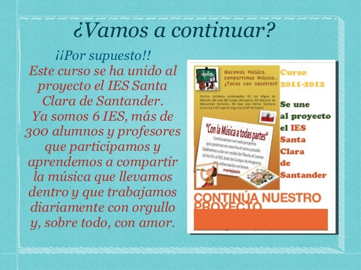 ¿Vamos a continuar? <ul><li>¡¡Por supuesto!! </li></ul><ul><li>Este curso se ha unido al proyecto el IES Santa Clara de Sa...