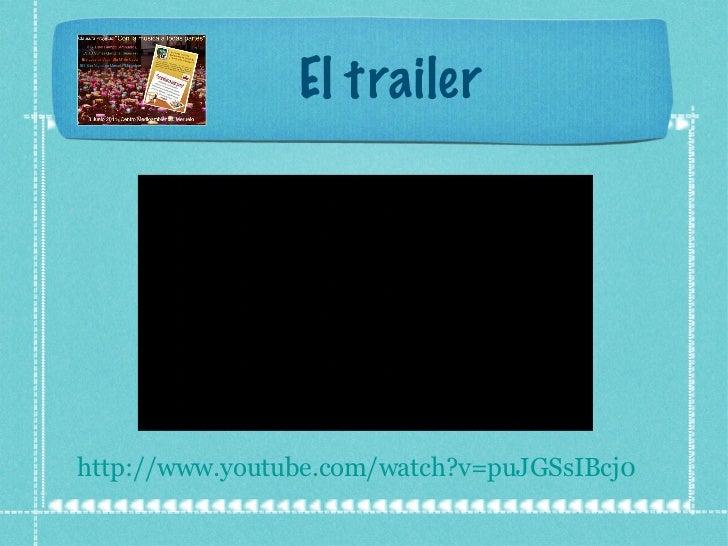 El trailer http:// www.youtube.com / watch?v = puJGSsIBcj0