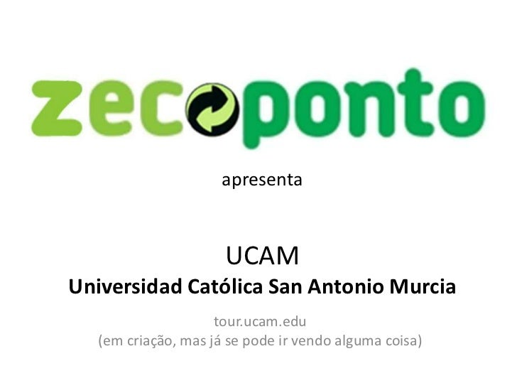 apresenta                     UCAMUniversidad Católica San Antonio Murcia                    tour.ucam.edu  (em criação, m...