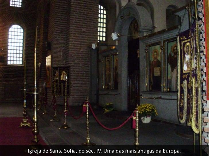 Igreja de Santa Sofia, do séc. IV. Uma das mais antigas da Europa.