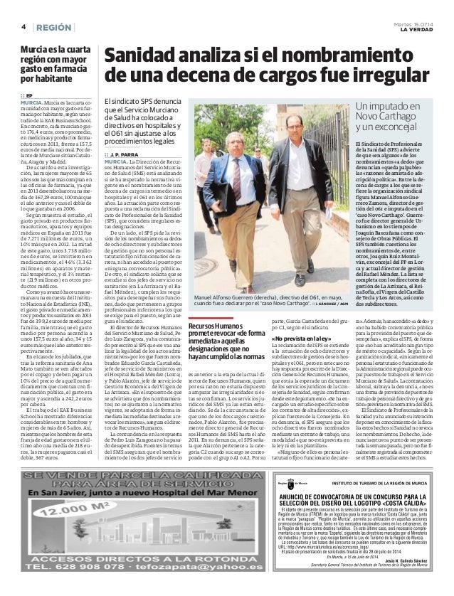 REGIÓN4 Martes 15.07.14 LA VERDAD El sindicato SPS denuncia que el Servicio Murciano de Salud ha colocado a directivos en ...