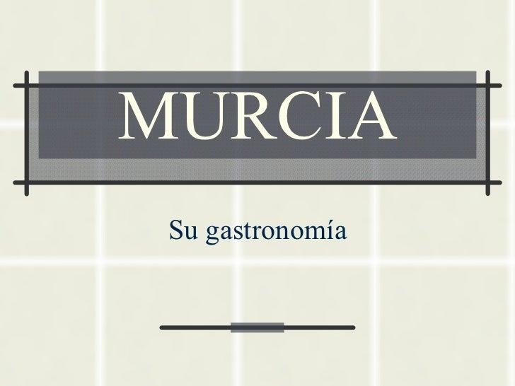 MURCIA Su gastronomía